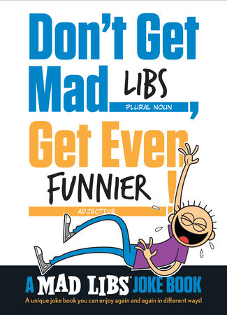Don't Get Mad Libs, Get Even Funnier!